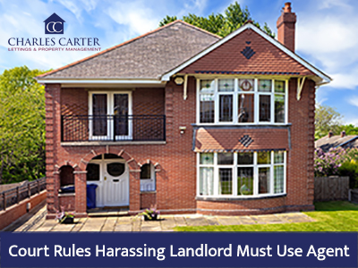 Court Rules Harassing Landlord Must Use Agent