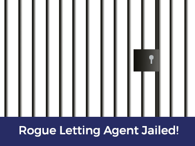 Rogue Letting Agent Jailed!